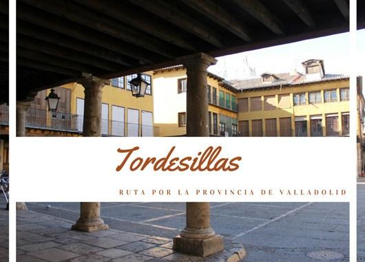 Ruta por la provincia de Valladolid: ¿Qué ver en Tordesillas ...