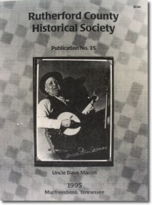 Publication 35: Uncle Dave Macon (biography with photographs) by Dr. Charles Wolfe. (Please add shipping of $5.00)