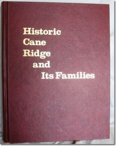 Publication 48: Historic Cane Ridge and its Families by Lillian B. Johnson - hard cover (Please add shipping of $7.00)