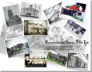 Publication 58: Pictures and the Stores They Tell, compiled by Frank Caperton & Susan G. Daniel, hard-bound book of over 200 glossy full-colored pages with over 800 photographs of Rutherford County, Tennessee (fully indexed). (Please add shipping of $5.00)
