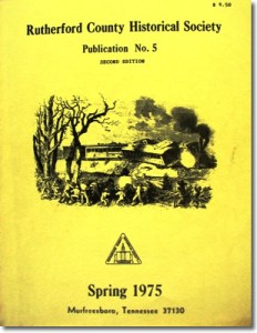 Publication 5: The Nashville and Chattanooga Railroad (1845-1872), Rutherford County Post Offices and Postmasters and the Rutherford Rifles. (Please add shipping of $5.00)