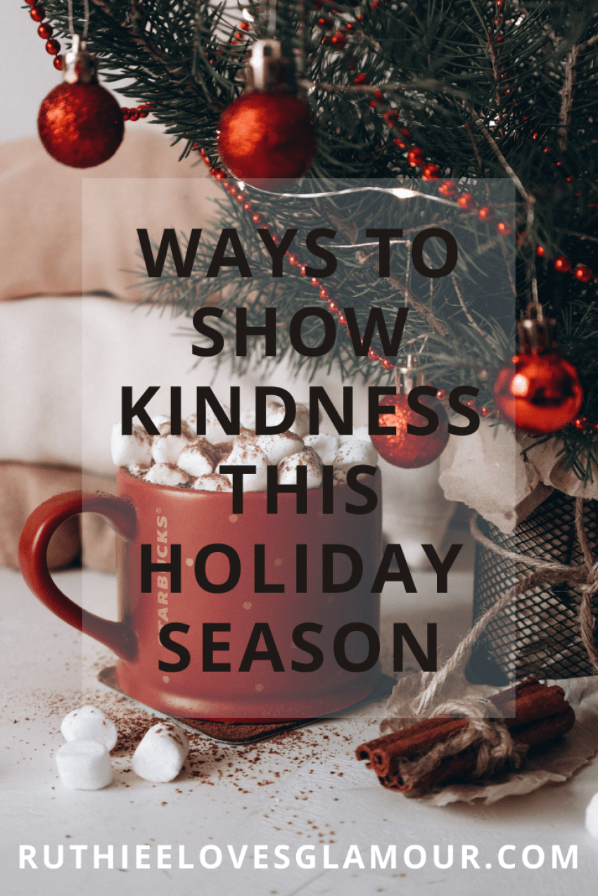 Ways To Show Kindness This Holiday Season