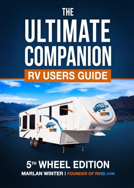 Ultimate Companion RV Users Guide - 5th Wheel Edition