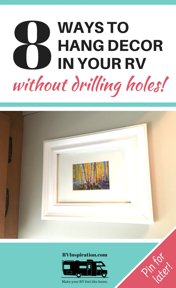 Learn how to hang wall decor and pictures with little to no damage to the wall of your RV, apartment, camper, motorhome, or travel trailer.