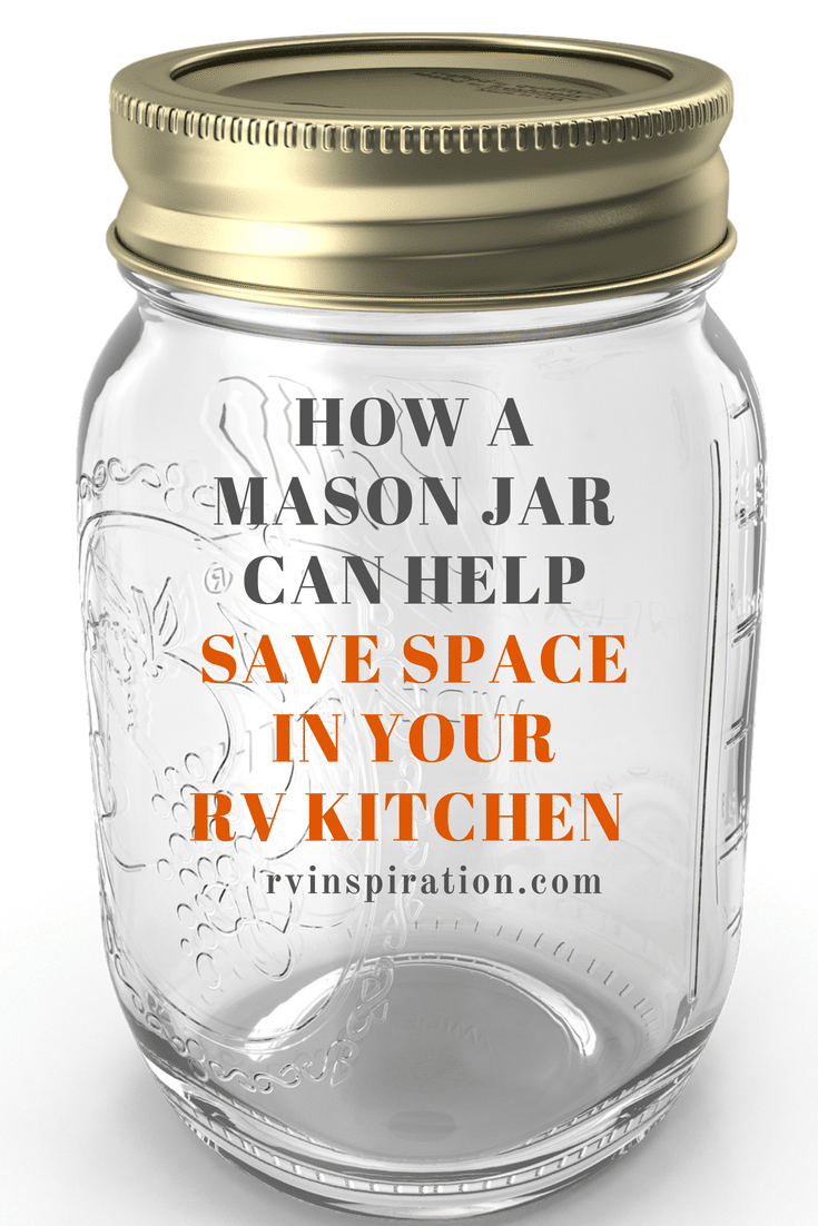 Save Space In Your Rv Kitchen With A Mason Jar Rv Inspiration