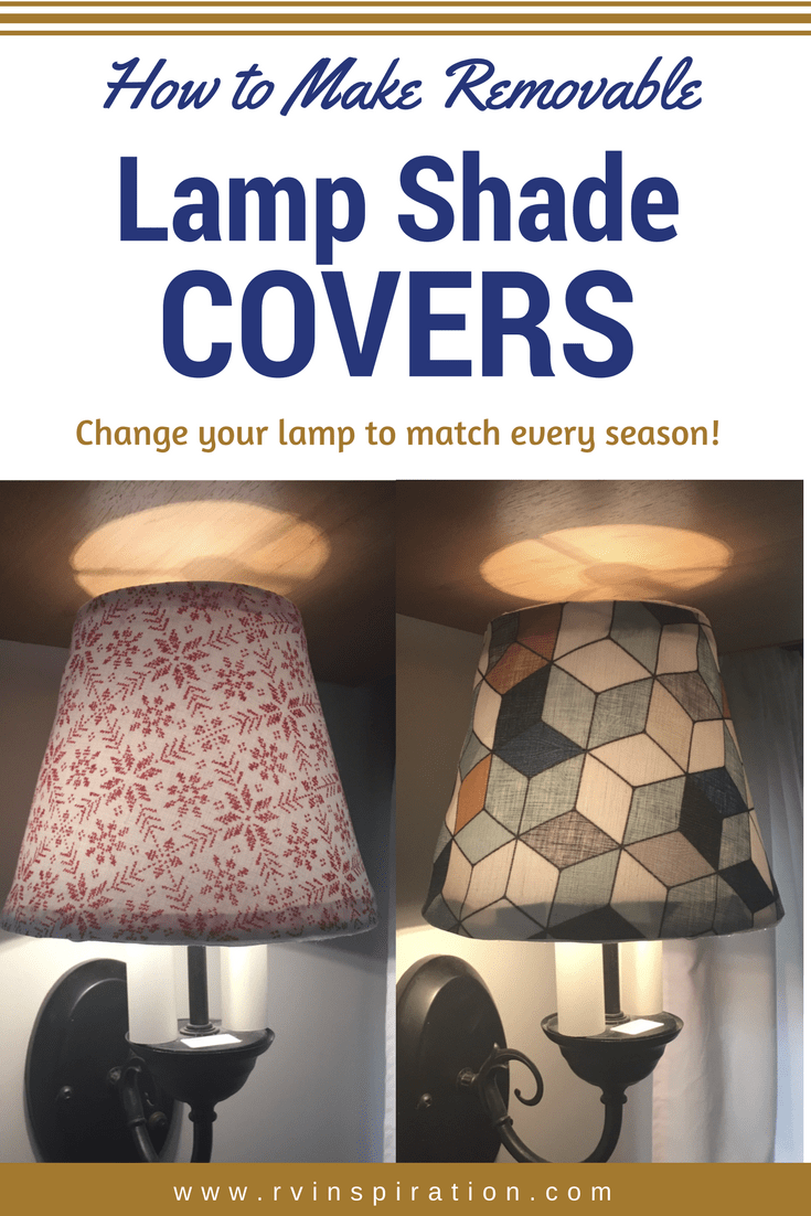 Diy how to make removeable lampshade covers rv inspiration i thought id share with you an idea i came up with for changing the appearance of my wall lamp by making easily removable lamp shade covers aloadofball Gallery
