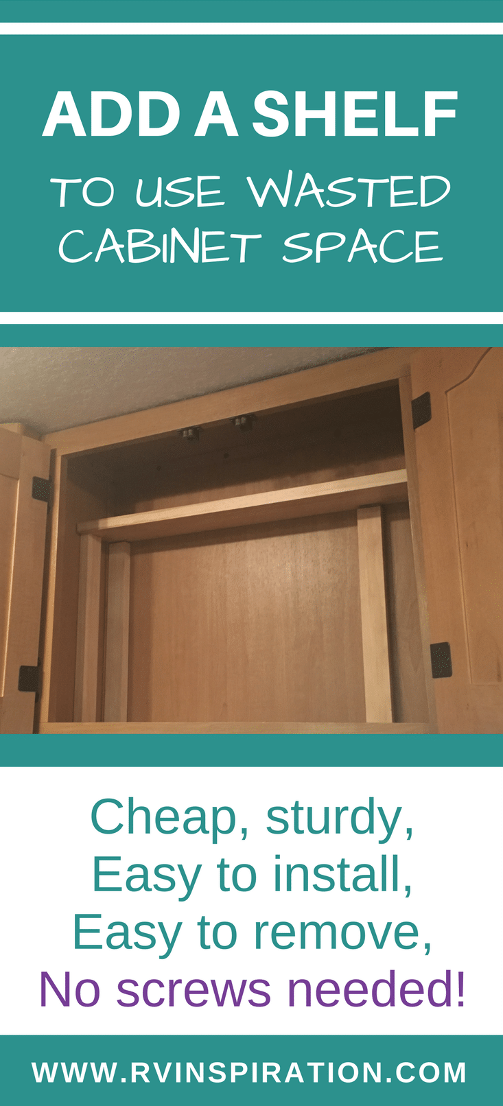 Add an extra shelf to organize the cabinets in your RV kitchen, bathroom, or closet with this cheap, easy, removable idea.