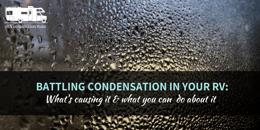 How to get rid of condensation and prevent mold and mildew in an RV