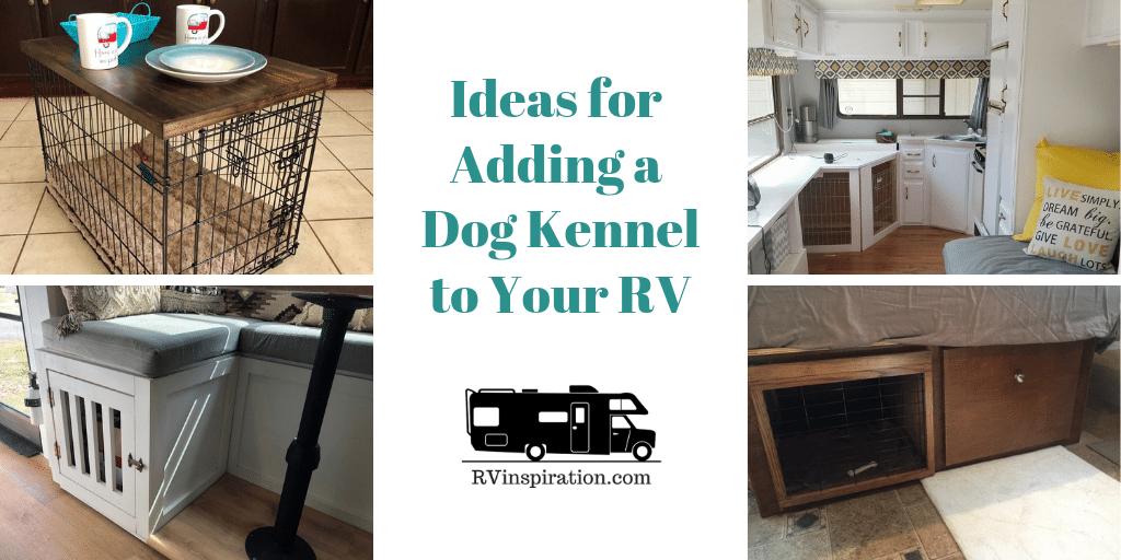 Ideas For Adding A Dog Crate Or Kennel To An Rv Rv