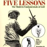 The 19th Hole: Ben Hogan's 'Five Lessons: The Modern Fundamentals of Golf'