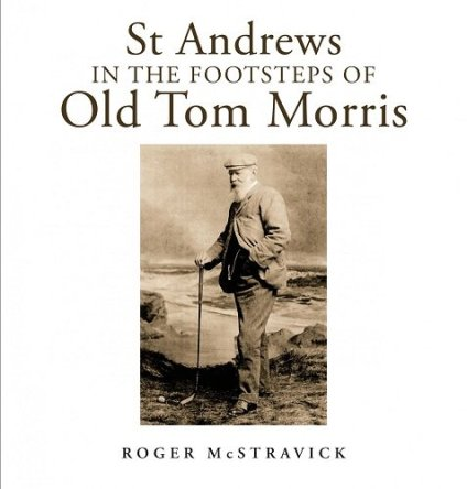 Book Cover - St Andrews in the footsteps of Old Tom Morris