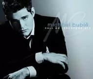 Michael Bublé – Call Me Irresponsible
