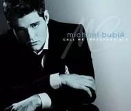 Michael Bublé – Call Me Irresponsible