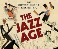 Bryan Ferry Orchestra  - The Jazz Age