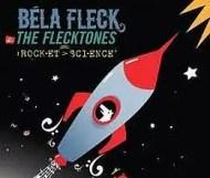 Béla Fleck & the Flecktones – Rocket Science
