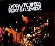 Frank Zappa & The Mothers - Roxy & Elsewhere