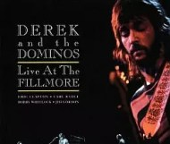 Derek and the Dominos - Live at the Fillmore