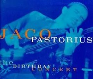 Jaco Pastorius - The Birthday Concert
