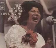Mahalia Jackson - The World s Greatest Gospel Singer