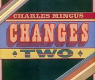 Charles Mingus -  Changes One