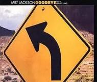 Milt Jackson  - Goodbye