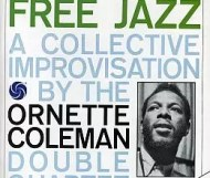Ornette Coleman - Free Jazz: A Collective Improvisation
