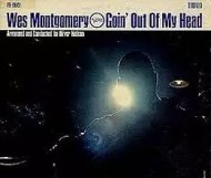Wes Montgomery  - Goin Out of My Head