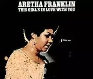 Aretha Franklin  - This Girl s in Love with You