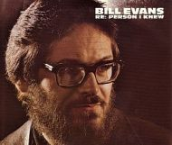 Bill Evans - Re: Person I Knew