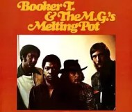 Booker T. & the MG s - Melting Pot