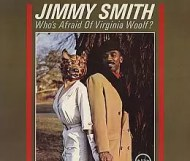 Jimmy Smith, - Who s Afraid of Virginia Woolf?