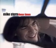Mike Stern - These Times