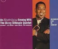 Dizzy Gillespie - An Electrifying Evening with the Dizzy Gillespie Quintet