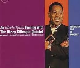 Dizzy Gillespie - An Electrifying Evening with the <a href=