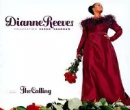 Dianne Reeves - The Calling: Celebrating Sarah Vaughan