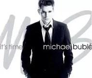 Michael Bublé - Its Time