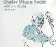 Charles Mingus Sextet with Eric Dolphy  - Cornell 1964