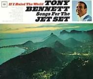 Tony Bennett - If I Ruled the World: Songs for the Jet Set