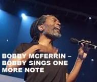 Bobby McFerrin  - Bobby Sings One More Note
