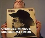 Charles Mingus -  Mingus Maximus