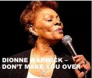 Dionne Warwick - Dont Make You Over