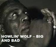 Howlin Wolf - Big And Bad