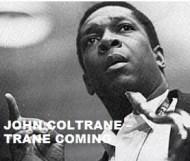 John Coltrane  - Trane Coming