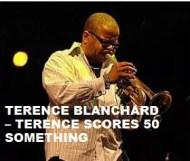Terence Blanchard  - Terence Scores 50 something