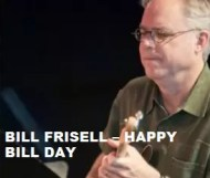 Bill Frisell  - Happy Bill Day