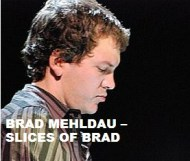 Brad Mehldau  - Slices Of Brad