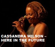 Cassandra Wilson - Here In The Future