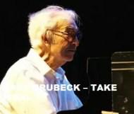Dave Brubeck  - Take Final