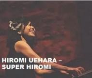Hiromi Uehara  - Super Hiromi