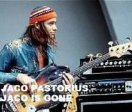 Jaco Pastorius  -  Jaco is Gone